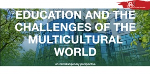 """EDUCATION AND THE CHALLENGES OF THE MULTICULTURAL WORLD - AN INTERDISCIPLINARY PERSPECTIVE"""